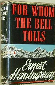 Ernest Hemingway wrote 'For whom the bell tolls', about his experiences in the Spanish Civil War, in 1939 in Cuba, Key West and Sun Valley, Idaho